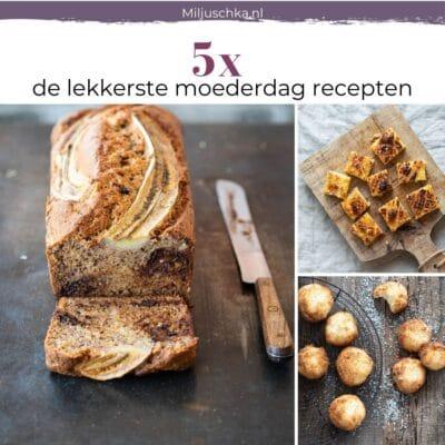 Bakken voor Moederdag: mijn 5 favoriete bakrecepten